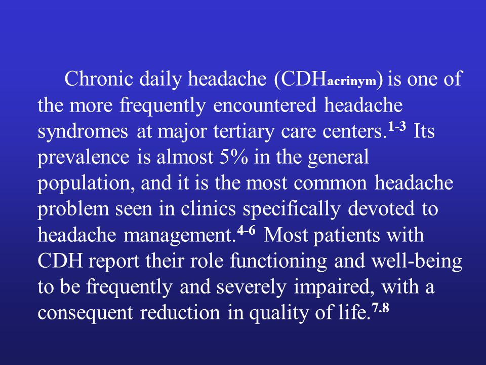 Chronic Daily Headache: Identification of Factors Associated with Induction and Transformation Marcelo E.Bigal.