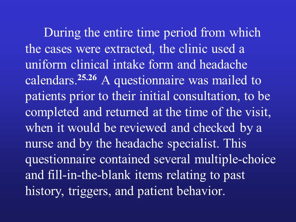 METHODS The clinical records and headache diaries of 803 randomly selected patients seen between 1980 and 2001 at the New England Center for Headache were reviewed.