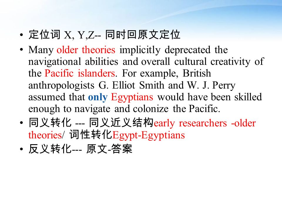 X, Y,Z-- Many older theories implicitly deprecated the navigational abilities and overall cultural creativity of the Pacific islanders. For example, B