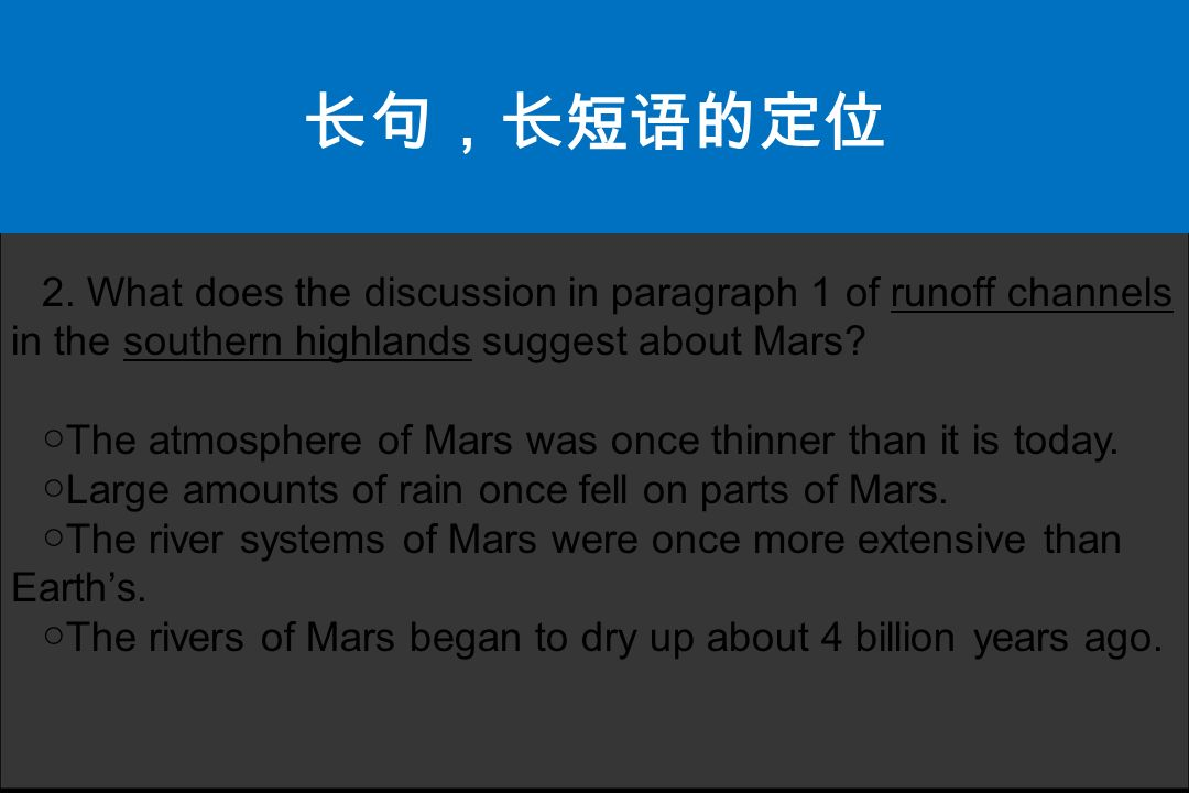 2. What does the discussion in paragraph 1 of runoff channels in the southern highlands suggest about Mars? The atmosphere of Mars was once thinner th