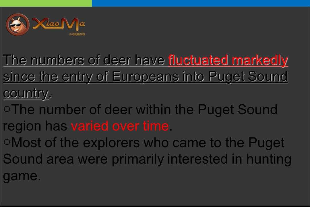 The numbers of deer have fluctuated markedly since the entry of Europeans into Puget Sound country. The number of deer within the Puget Sound region h
