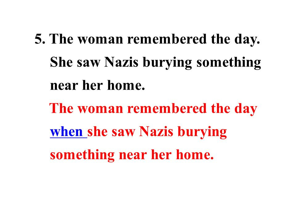 5. The woman remembered the day. She saw Nazis burying something near her home.