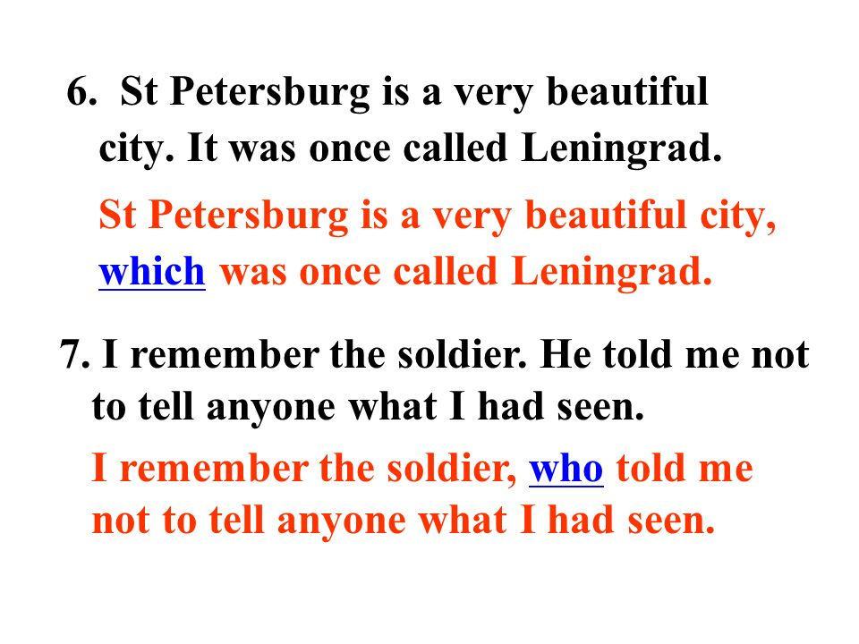 6. St Petersburg is a very beautiful city. It was once called Leningrad.