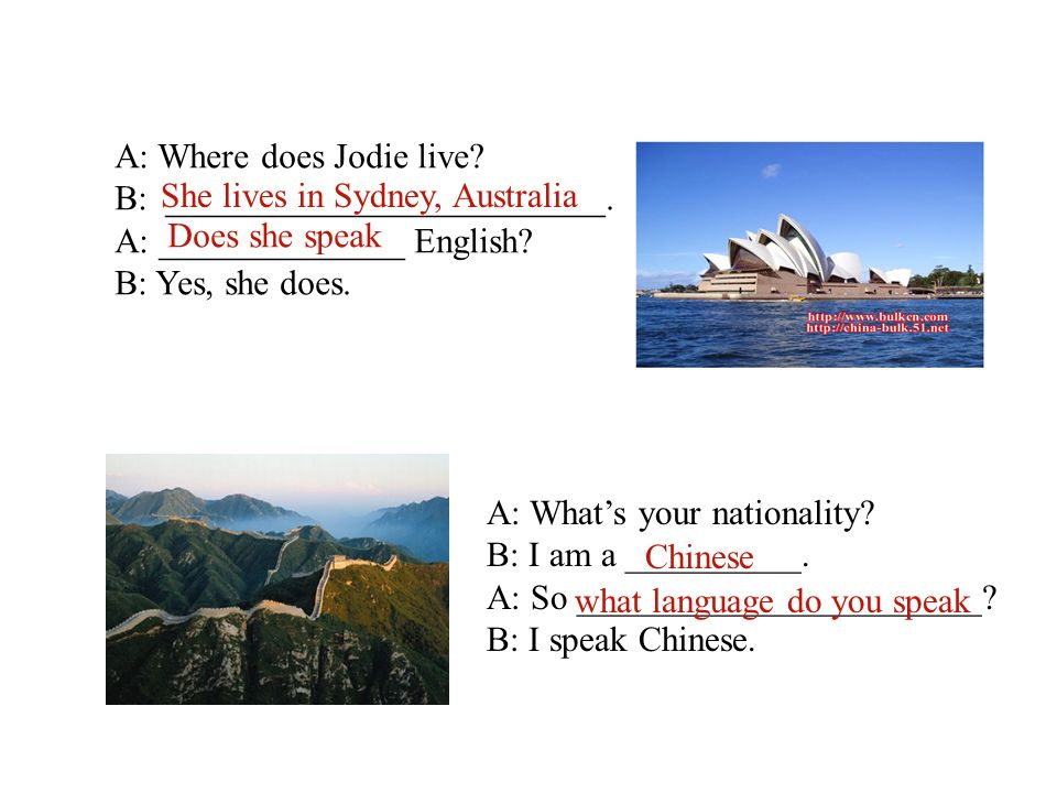 Look at the pictures and finish the dialogues. A: Are you from England.