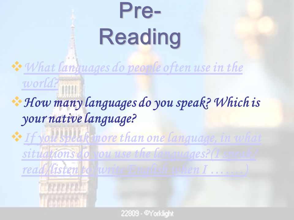 Pre- Reading What languages do people often use in the world.