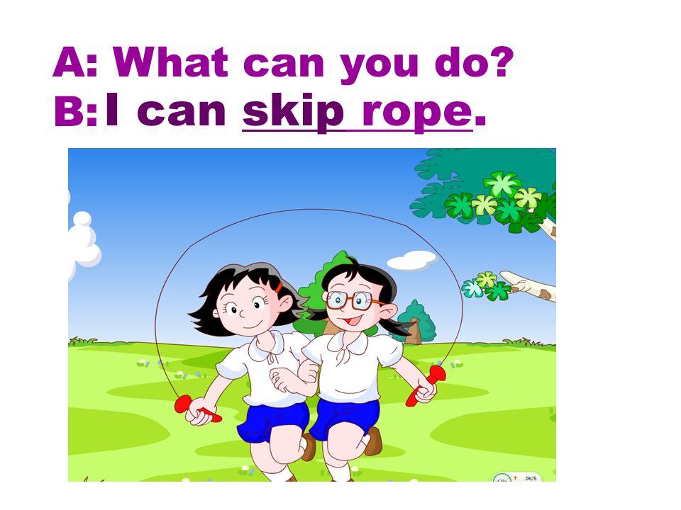 skip rope skip I can skip rope.