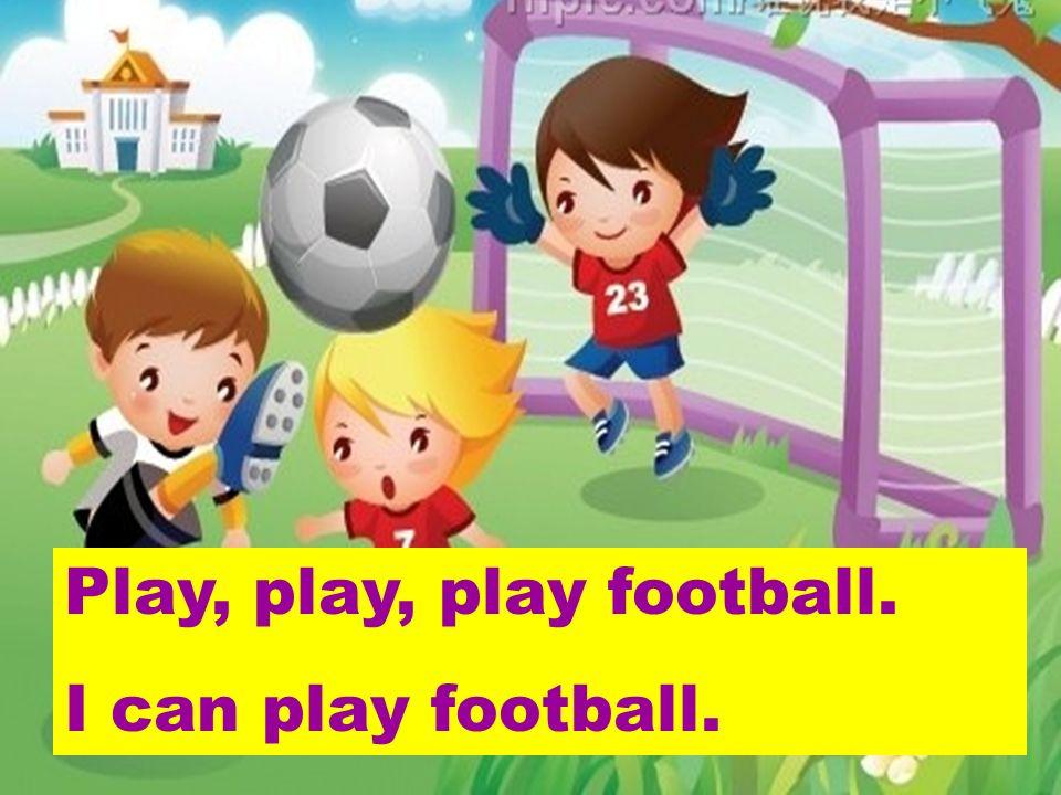 p l a y play football