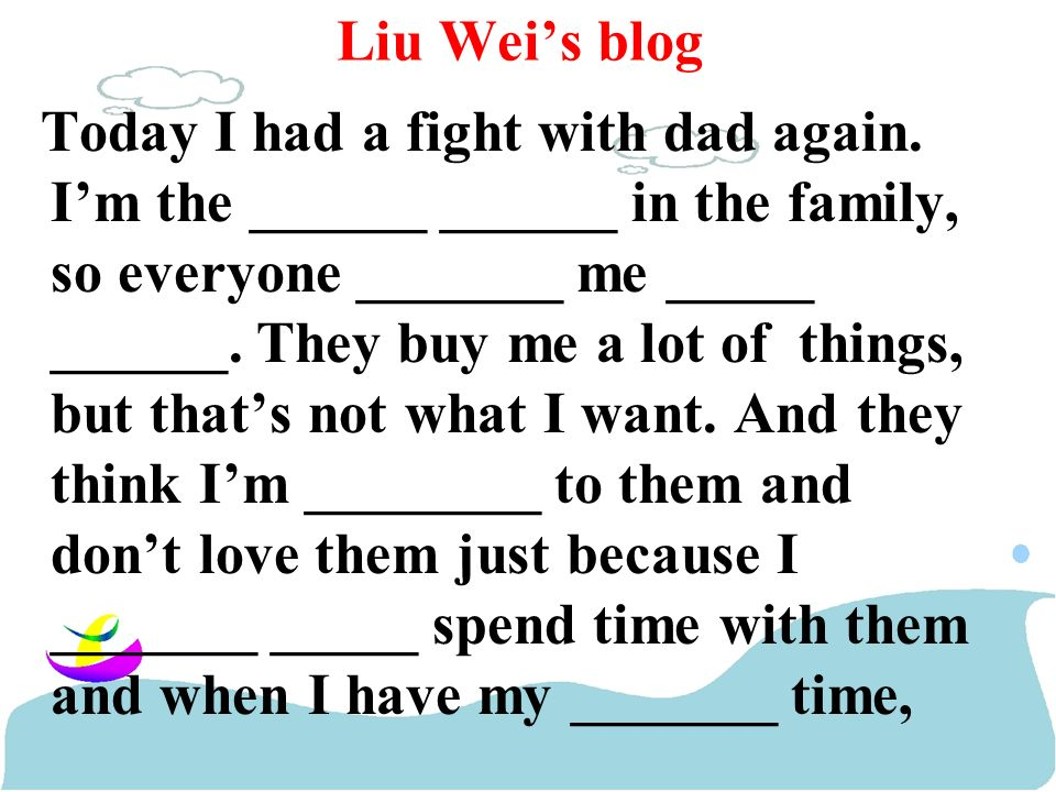 Liu Weis blog Today I had a fight with dad again.