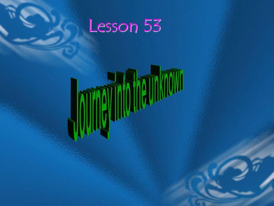 Lesson 53 Lesson 53