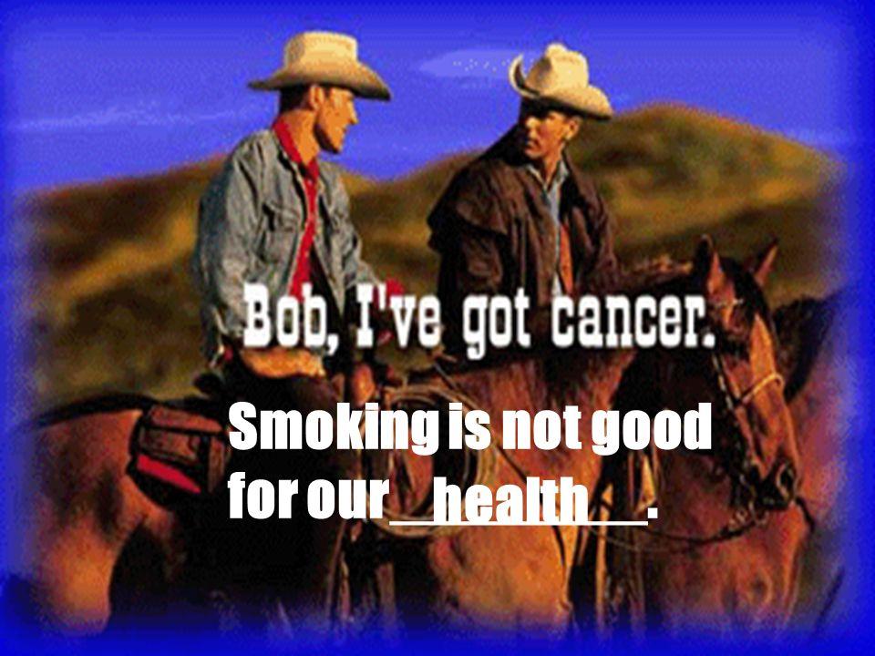 Smoking makes you bony.
