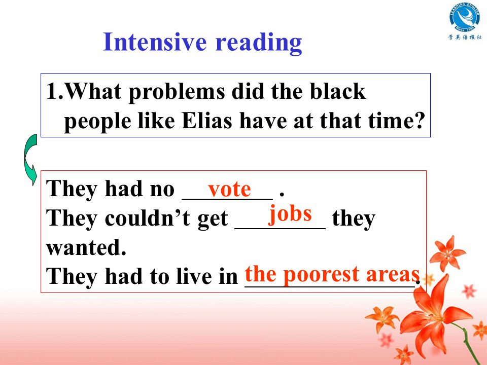 1.What problems did the black people like Elias have at that time? They had no. They couldnt get they wanted. They had to live in. vote jobs the poore
