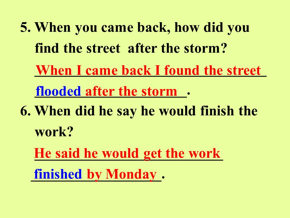 5. When you came back, how did you find the street after the storm.