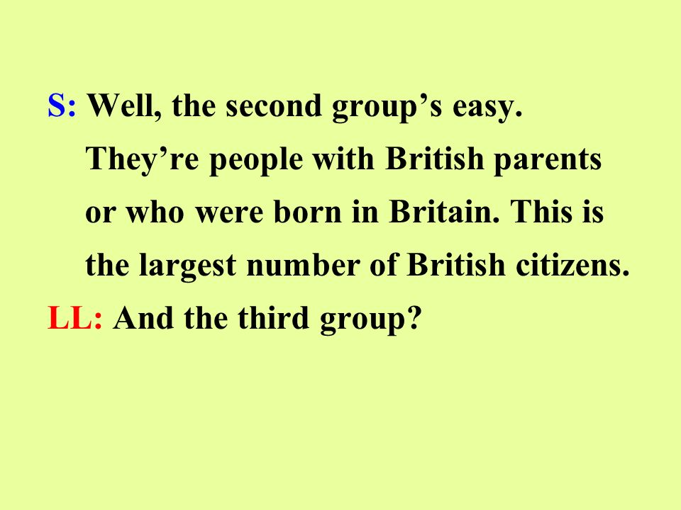 S: They come from other countries.