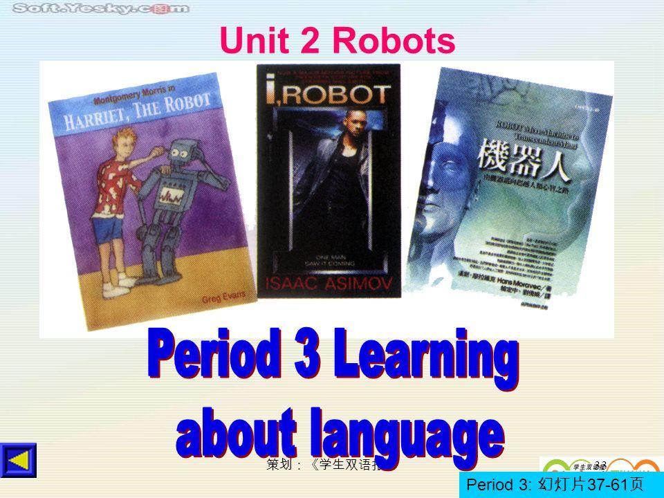 33 Unit 2 Robots Period 3: 37-61