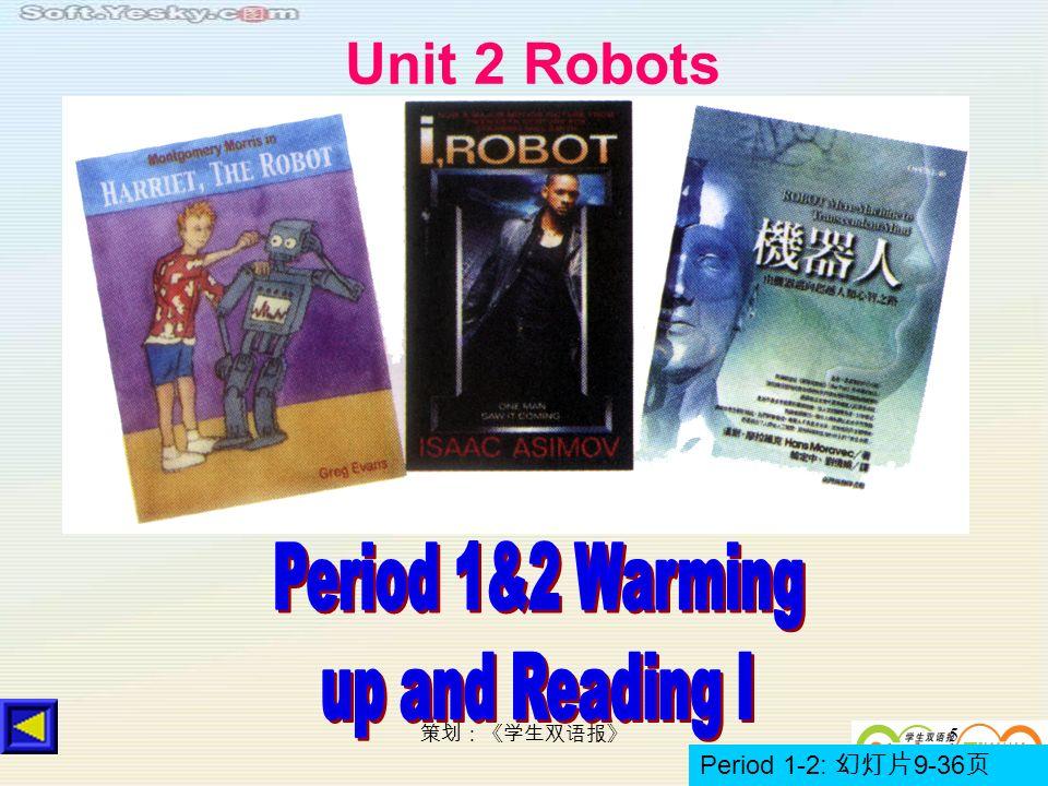 5 Unit 2 Robots Period 1-2: 9-36