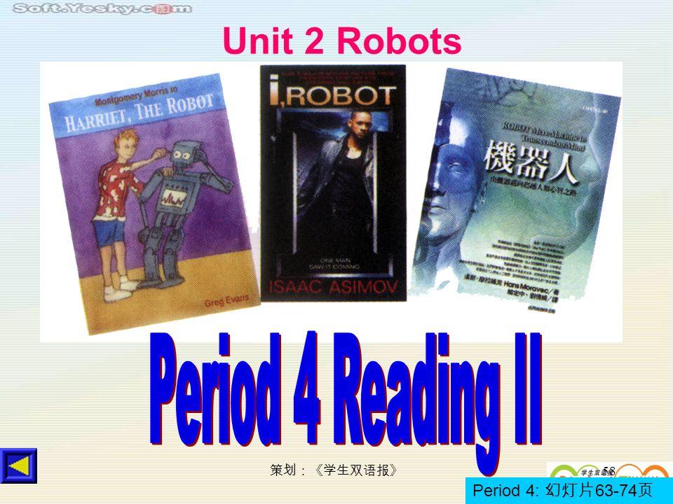 58 Unit 2 Robots Period 4: 63-74