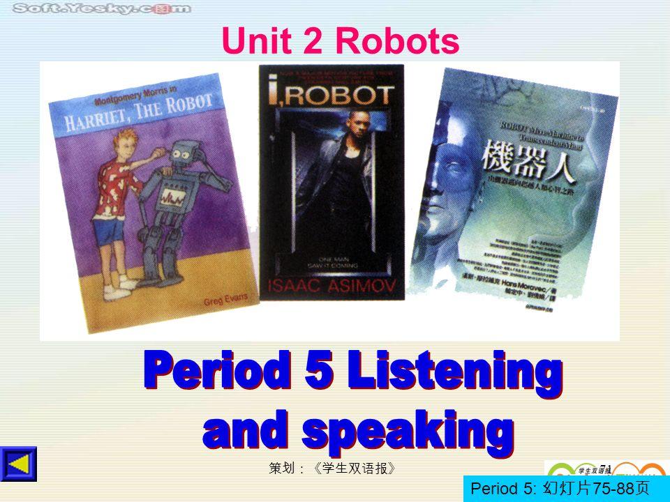 71 Unit 2 Robots Period 5: 75-88
