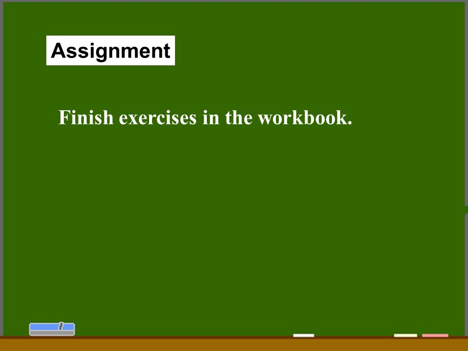 83 Assignment Finish exercises in the workbook.