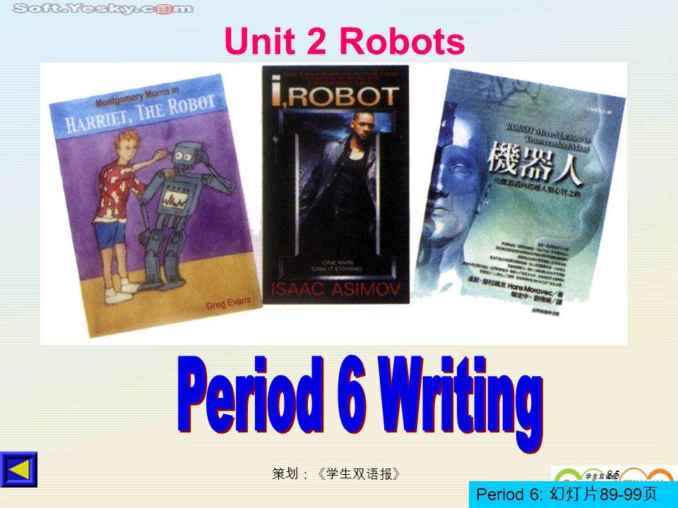 85 Unit 2 Robots Period 6: 89-99