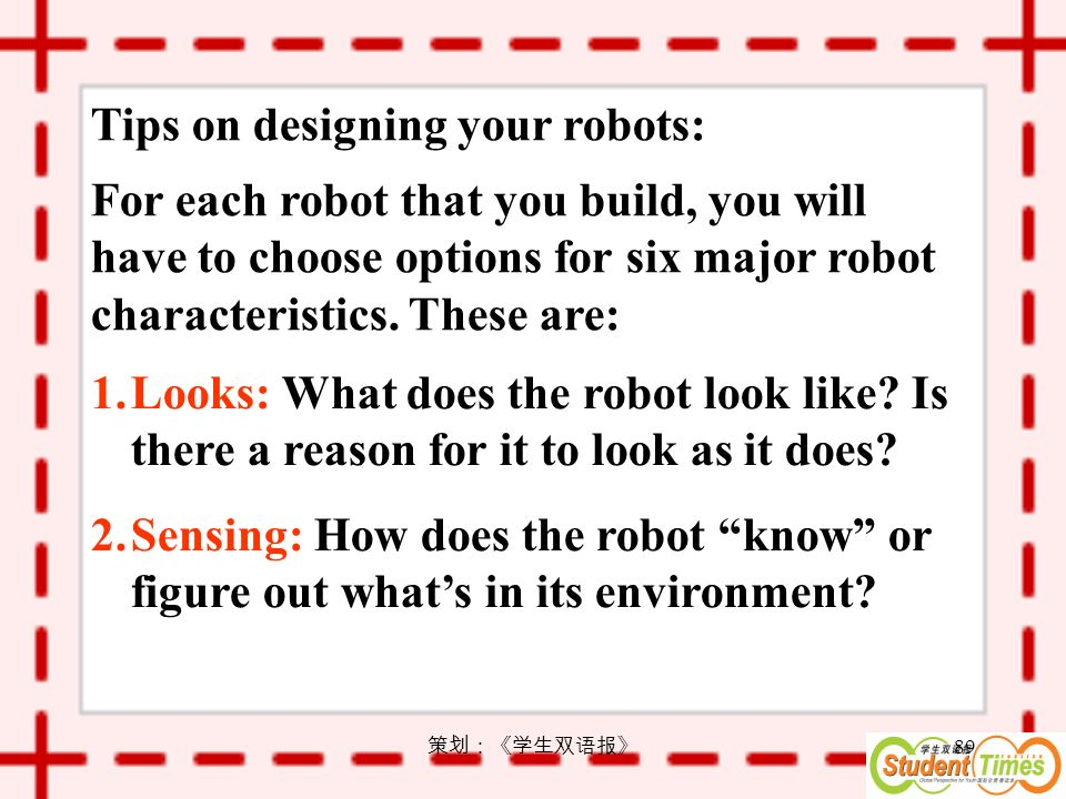 89 Tips on designing your robots: For each robot that you build, you will have to choose options for six major robot characteristics.