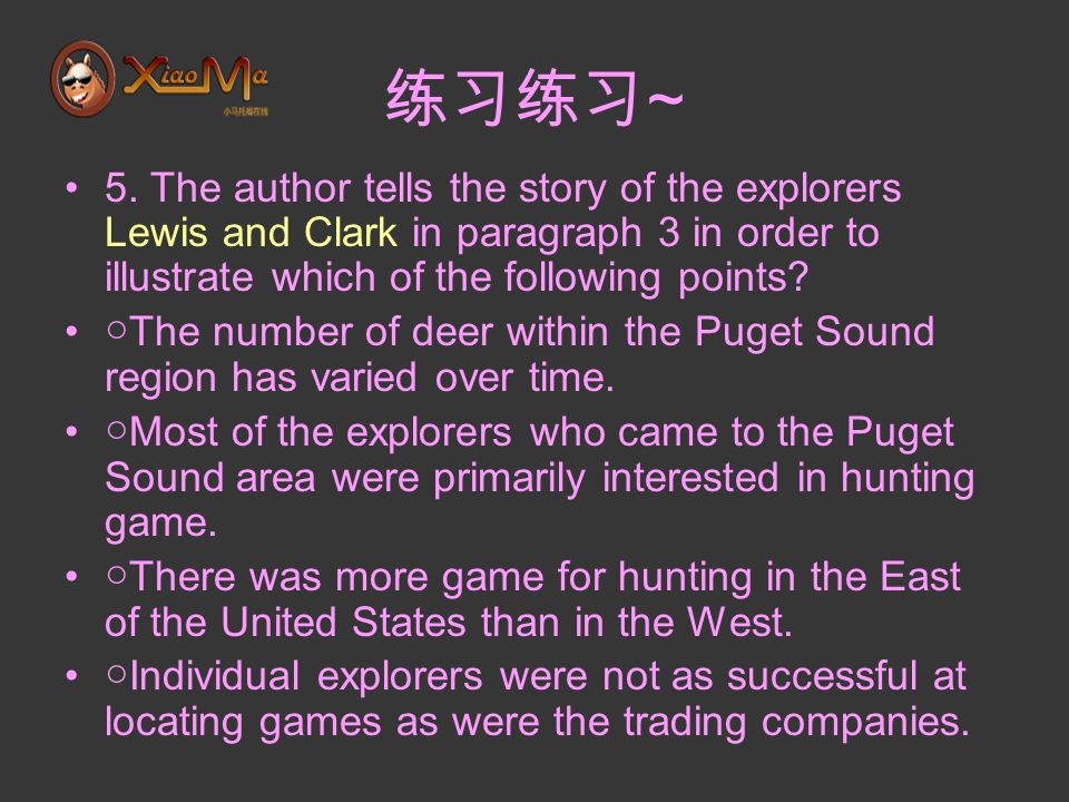 ~ 5. The author tells the story of the explorers Lewis and Clark in paragraph 3 in order to illustrate which of the following points? The number of de