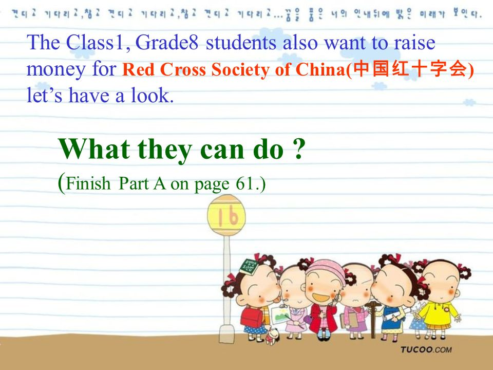 The Class1, Grade8 students also want to raise money for Red Cross Society of China( ) lets have a look.
