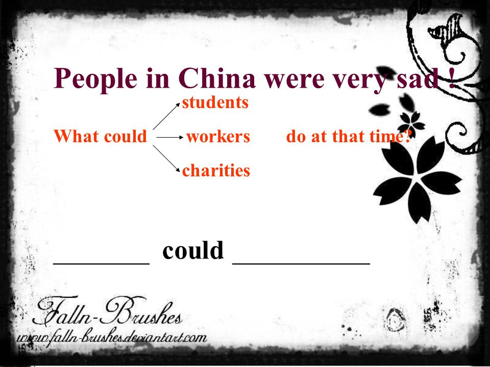 People in China were very sad . students What could workers do at that time.
