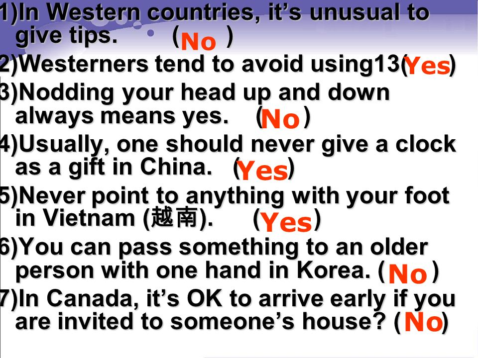 1)In Western countries, its unusual to give tips.