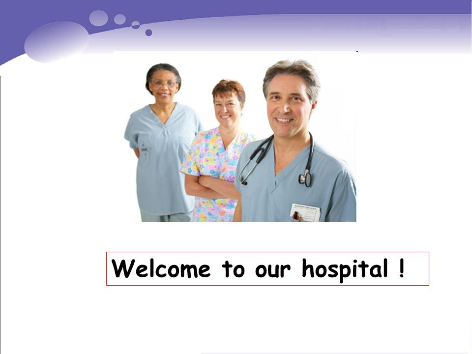Welcome to our hospital !
