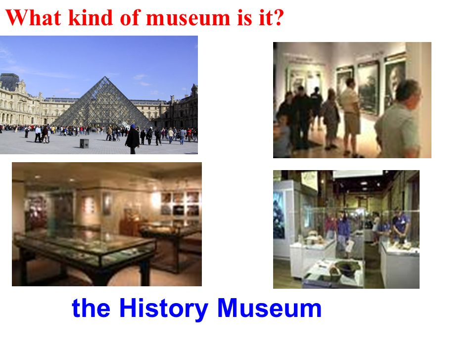 What kind of museum is it the History Museum