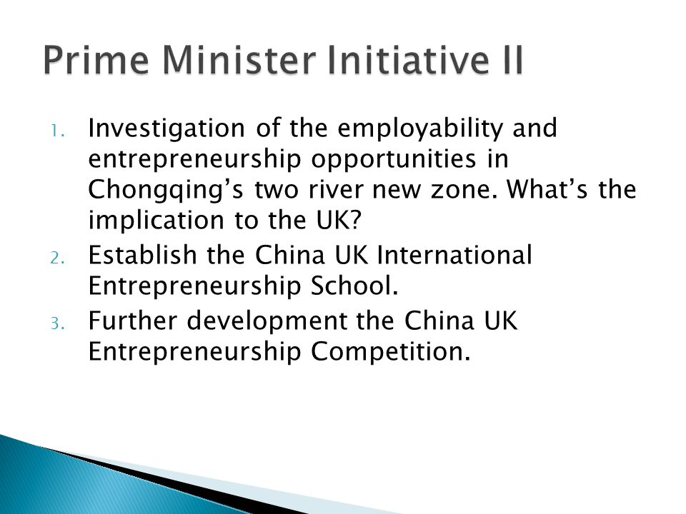 1. Investigation of the employability and entrepreneurship opportunities in Chongqings two river new zone. Whats the implication to the UK? 2. Establi