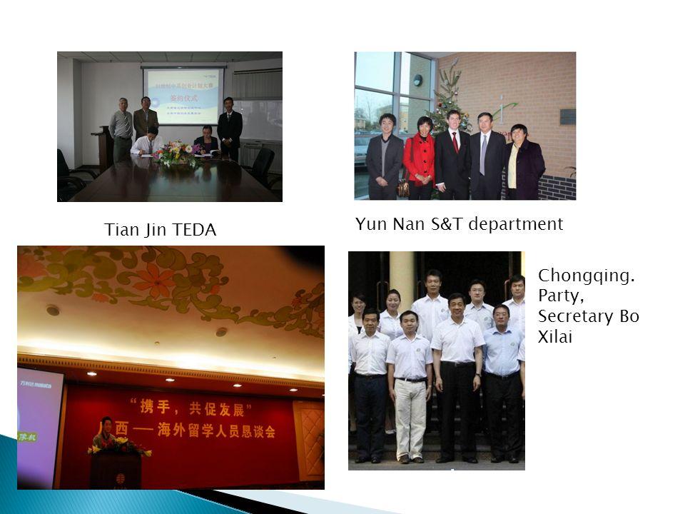 Tian Jin TEDA Yun Nan S&T department Guangxi HR Deparment Chongqing. Party, Secretary Bo Xilai