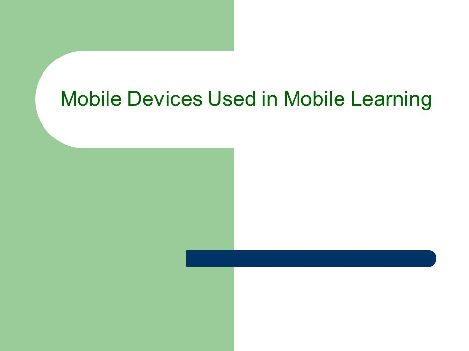 Mobile Devices Used in Mobile Learning