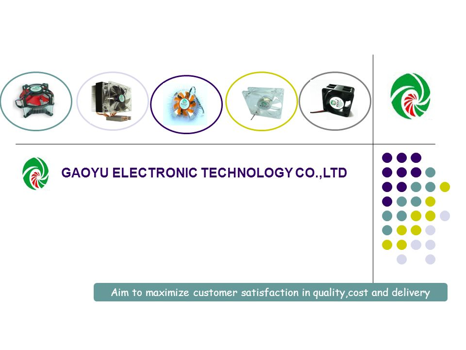 Aim to maximize customer satisfaction in quality,cost and delivery GAOYU ELECTRONIC TECHNOLOGY CO.,LTD