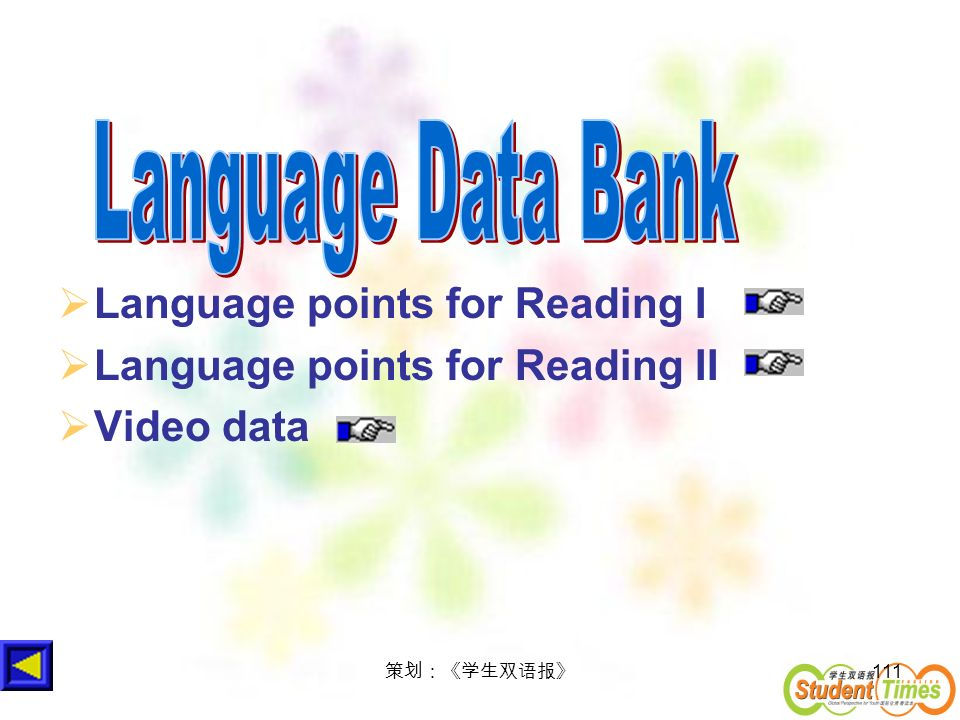 111 Language points for Reading I Language points for Reading II Video data