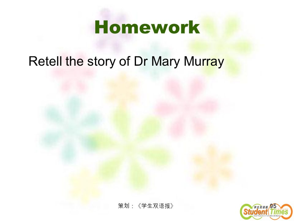 95 Homework Retell the story of Dr Mary Murray