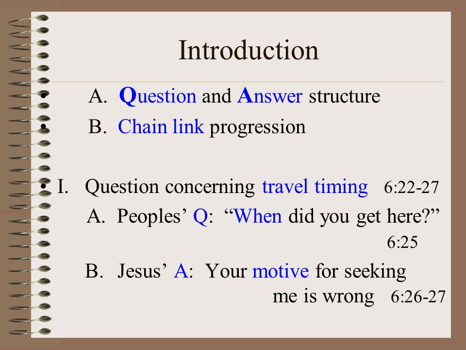 Introduction A. Q uestion and A nswer structure B.