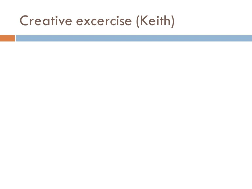 Creative excercise (Keith)