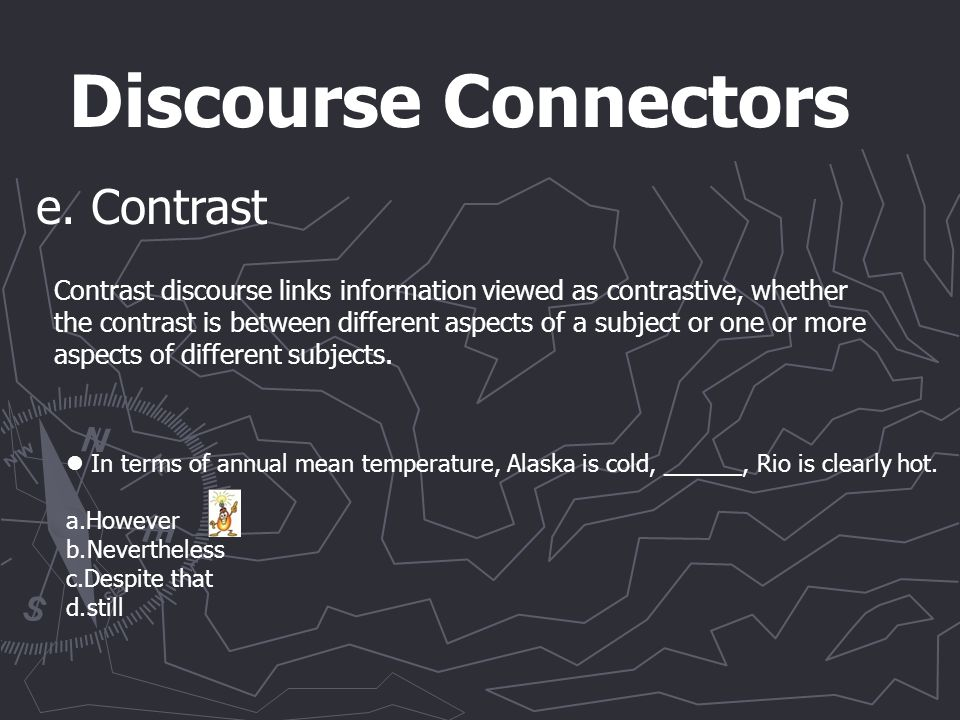 Discourse Connectors e.