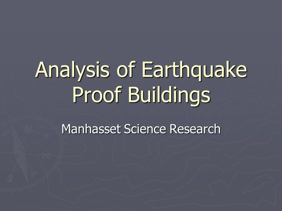 Analysis of Earthquake Proof Buildings Manhasset Science Research