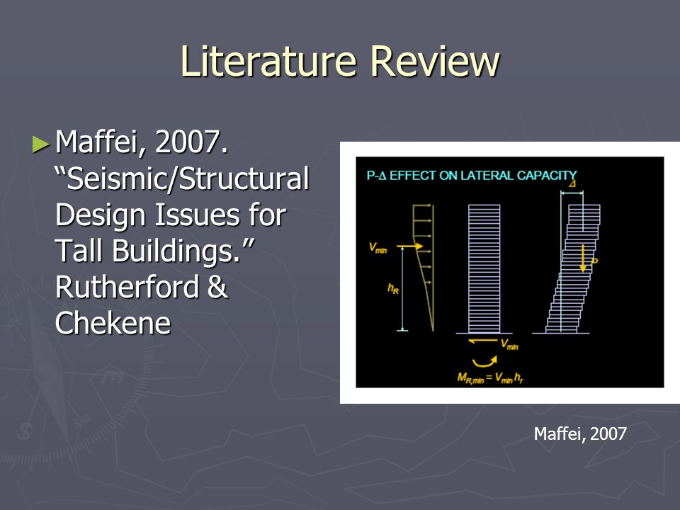 Literature Review Maffei, 2007. Seismic/Structural Design Issues for Tall Buildings.