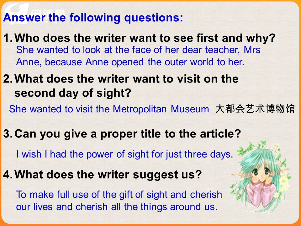 Answer the following questions: 1.Who does the writer want to see first and why.