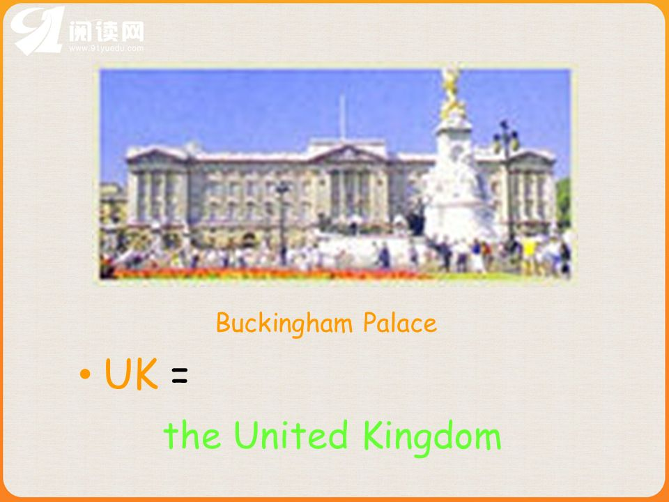 UK = Buckingham Palace the United Kingdom