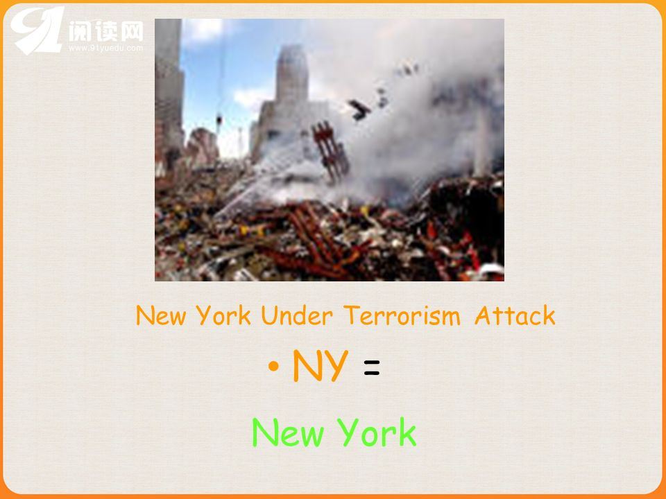 NY = New York Under Terrorism Attack New York