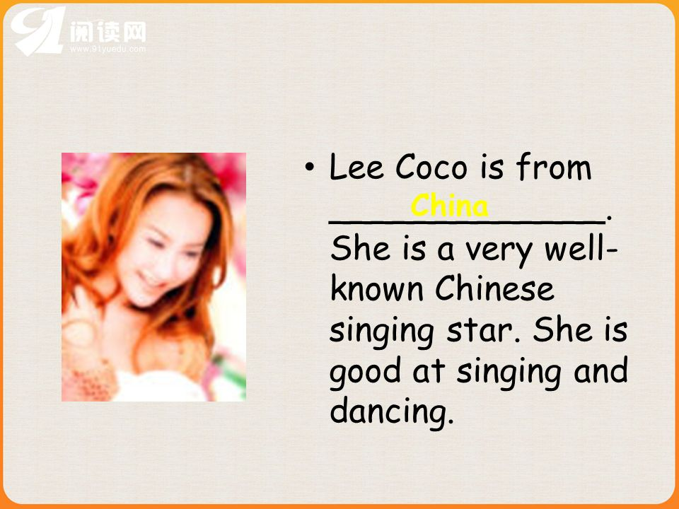 Lee Coco is from _____________.She is a very well- known Chinese singing star.
