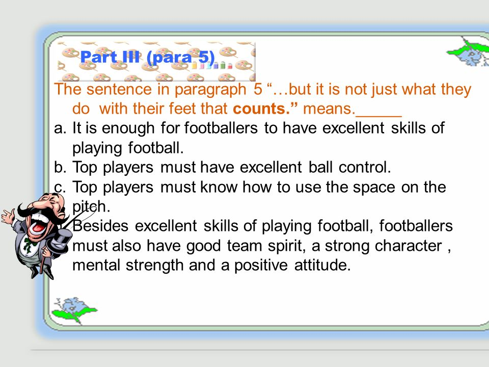 Part II (para4) The text says that football is different from other careers.