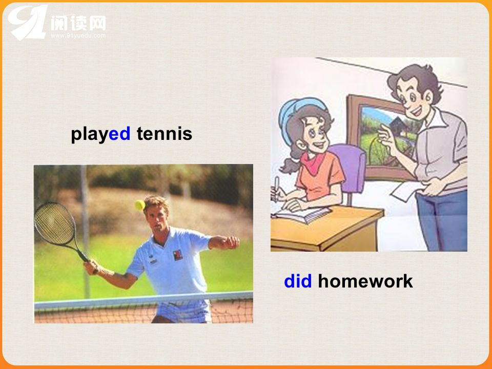 played tennis did homework
