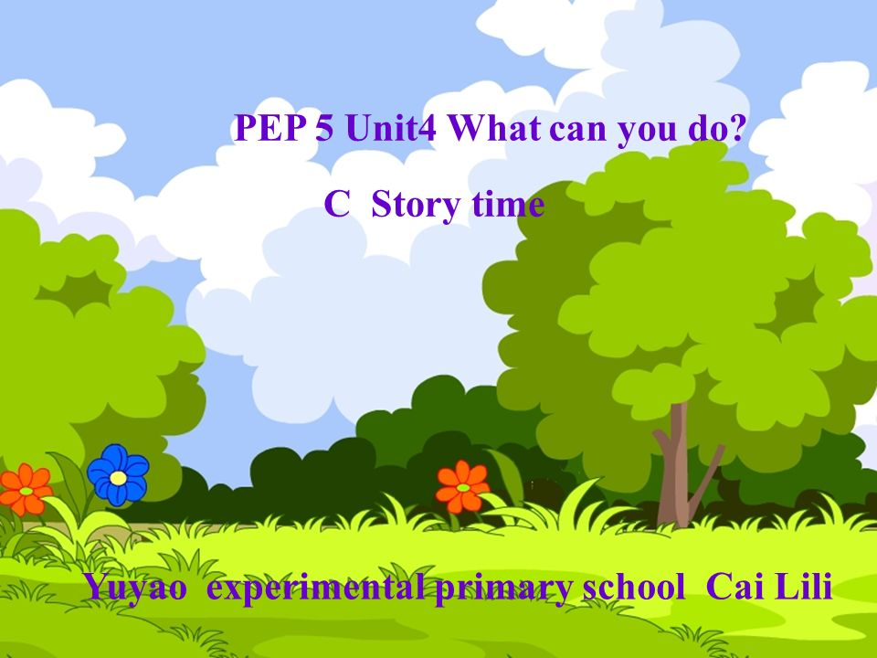 PEP 5 Unit4 What can you do C Story time Yuyao experimental primary school Cai Lili