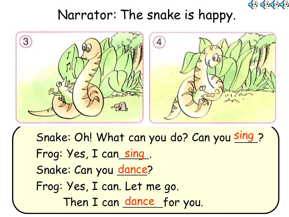 Narrator: The snake is happy. Snake: Oh. What can you do.