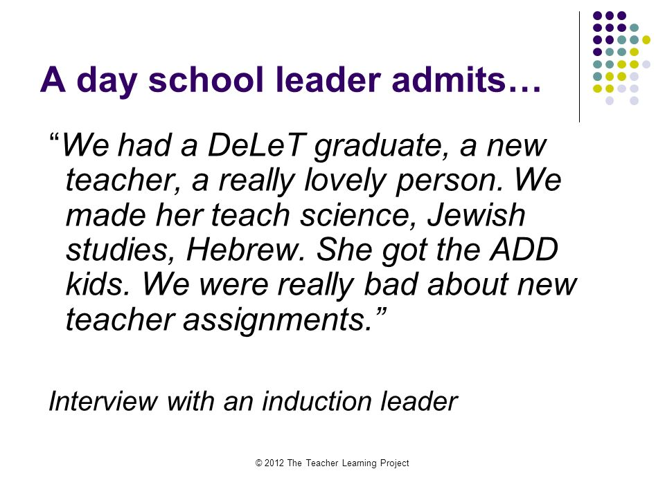 A day school leader admits… We had a DeLeT graduate, a new teacher, a really lovely person.